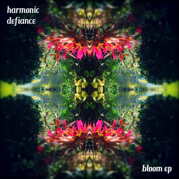 harmonic_defiance-bloom_ep